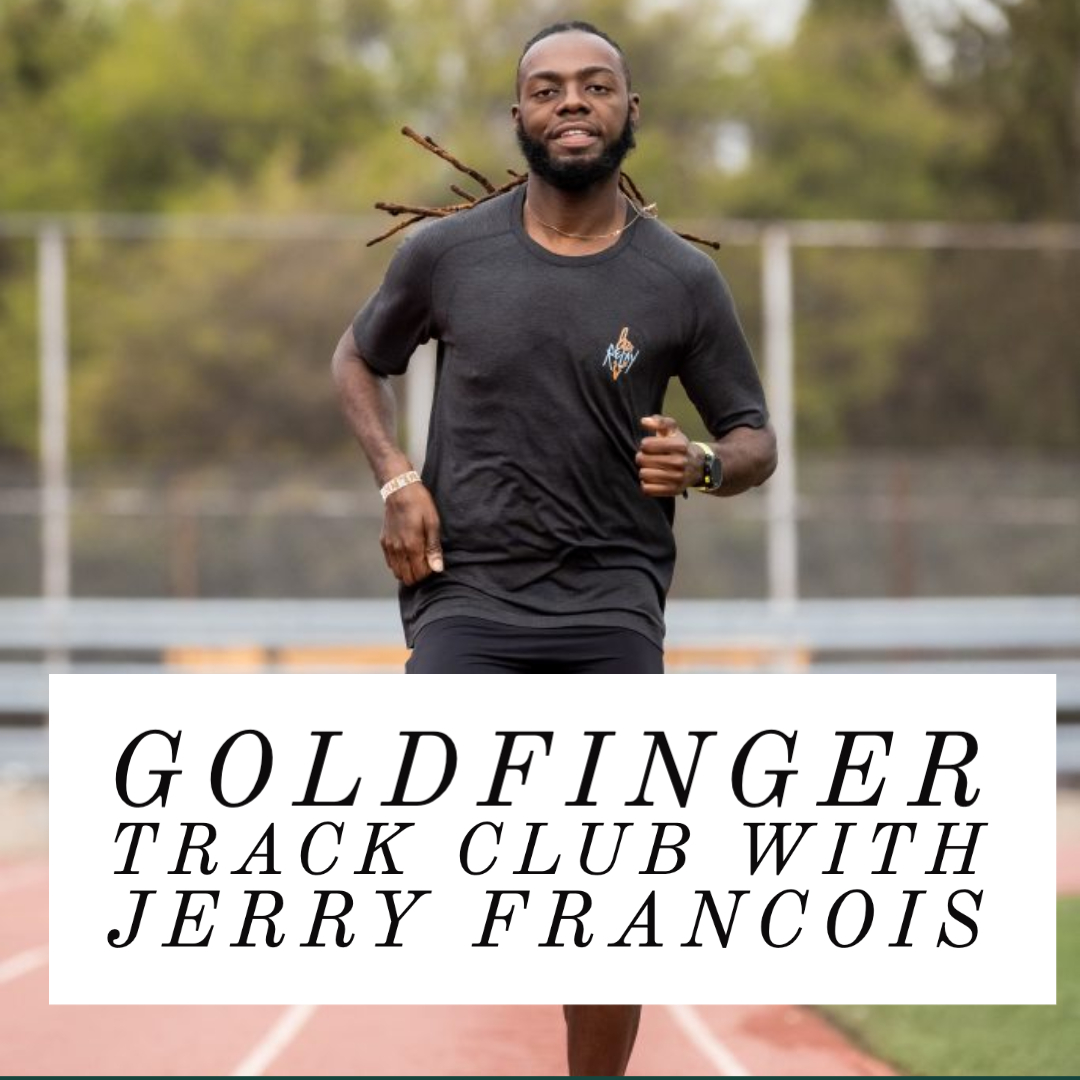 GoldFinger Track Club with Jerry  Francois