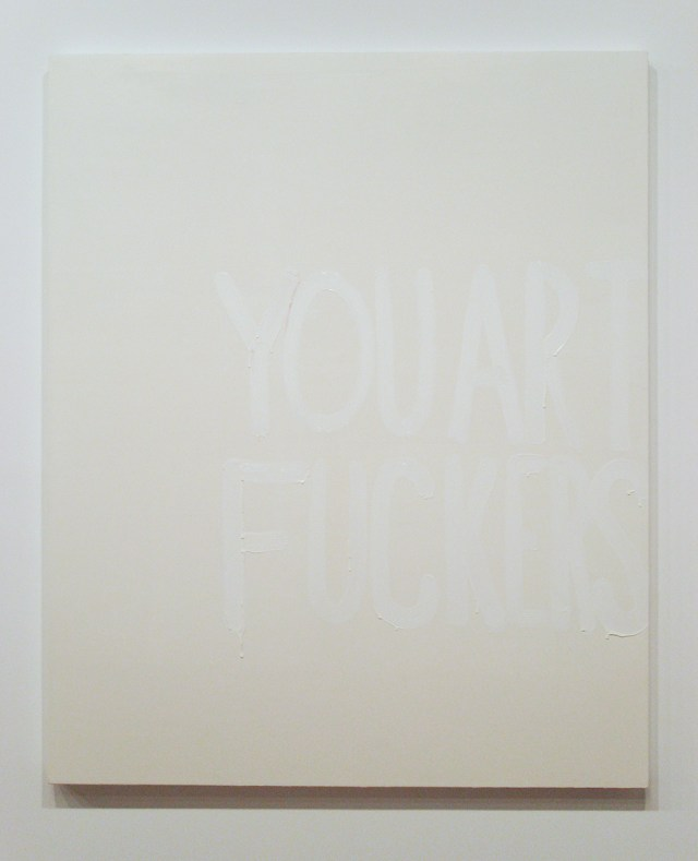 You Art Fuckers, 2006. Oil on canvas. 66 x 54 inches.