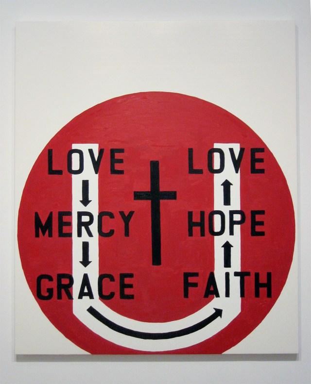 Love Mercy Grace Faith Hope Love, 2006. Oil on canvas. 78 x 66 inches.