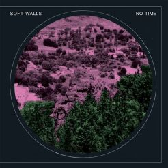 TIM073: The Soft Walls - No Time