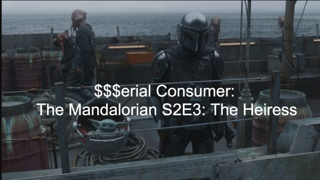 Serial Consumer: The Mandalorian S2E3: The Heiress