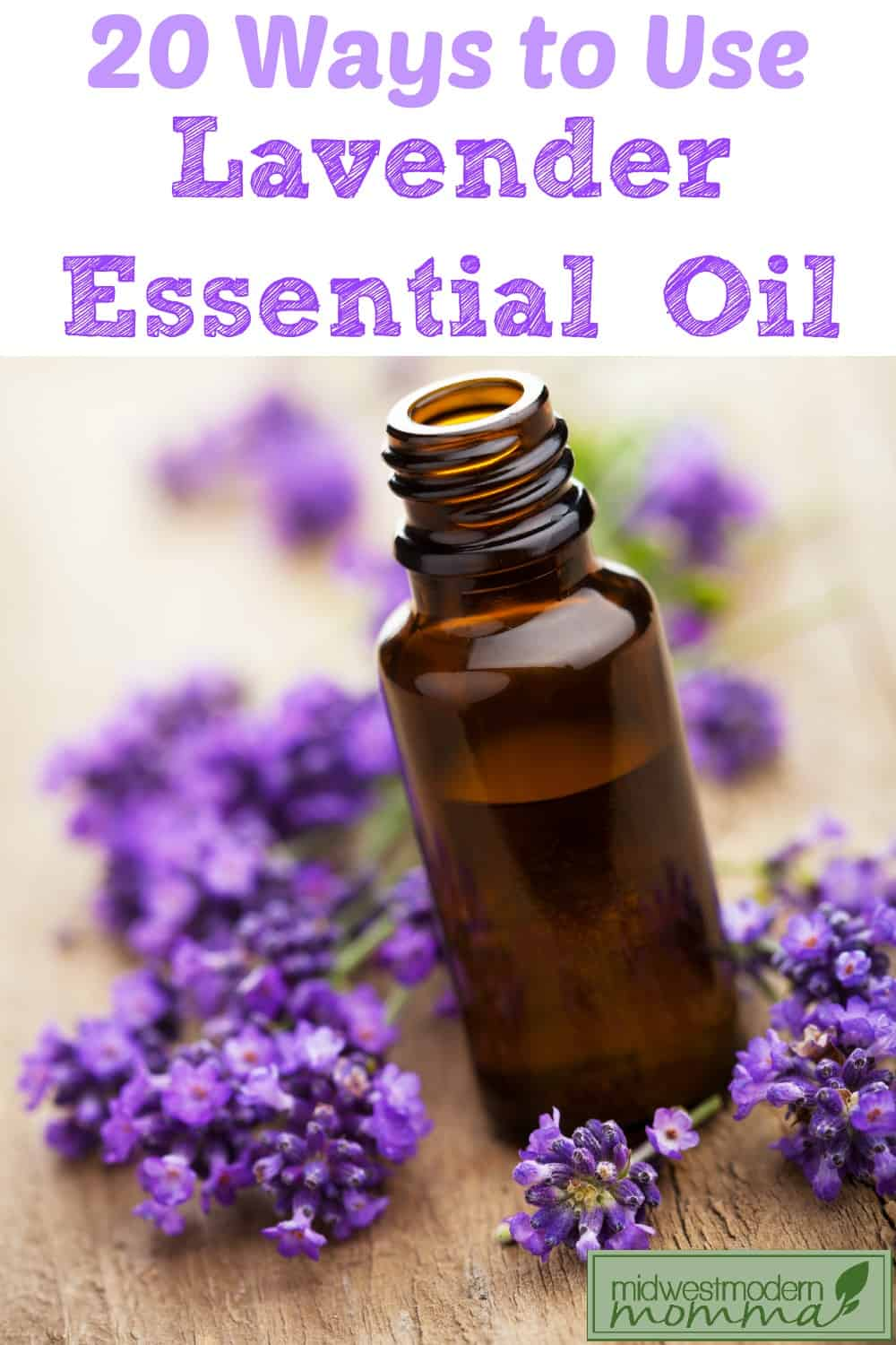 20 Ways to Use Lavender Essential Oil