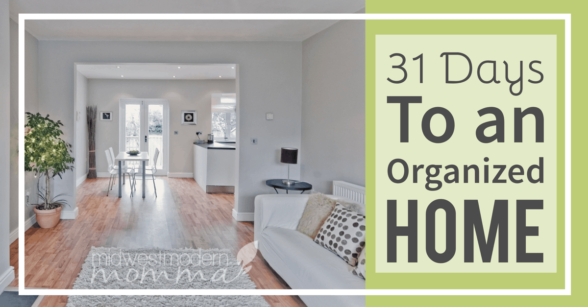 31 Days to an Organized Home - Tips to declutter your home easily!
