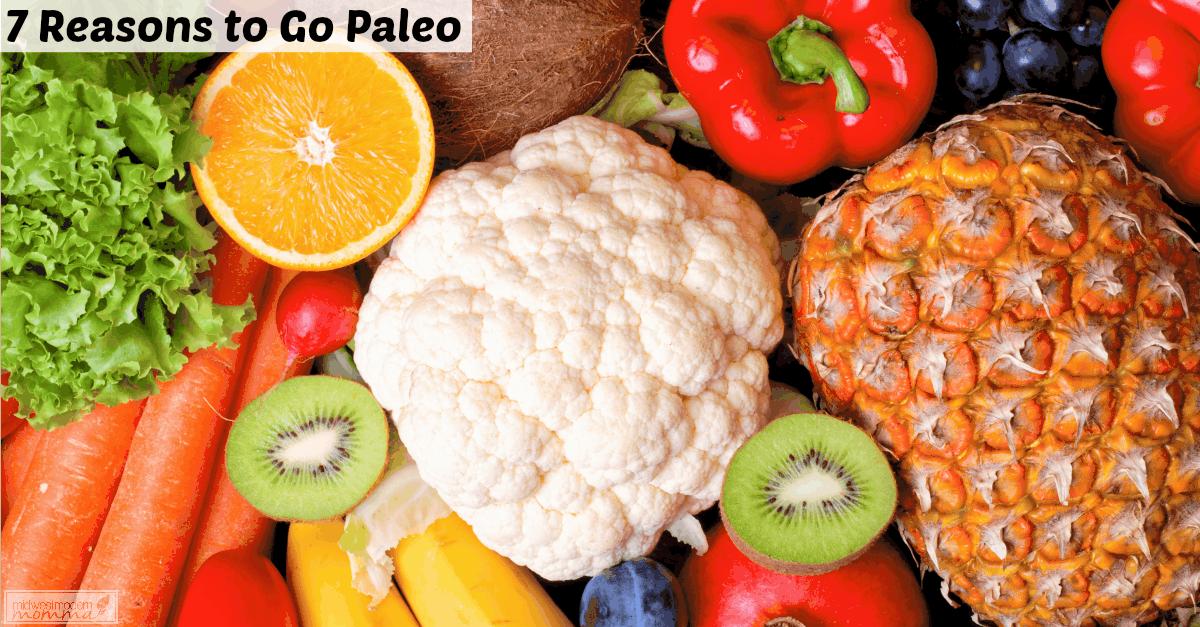 7 Reasons to Go Paleo