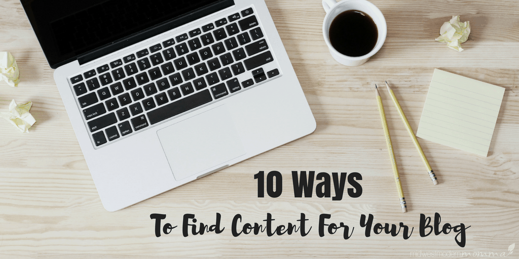 What do you do if you sit down to start writing that next awesome post & writer's block strikes? Check out these 10 ways to find content for your blog today!