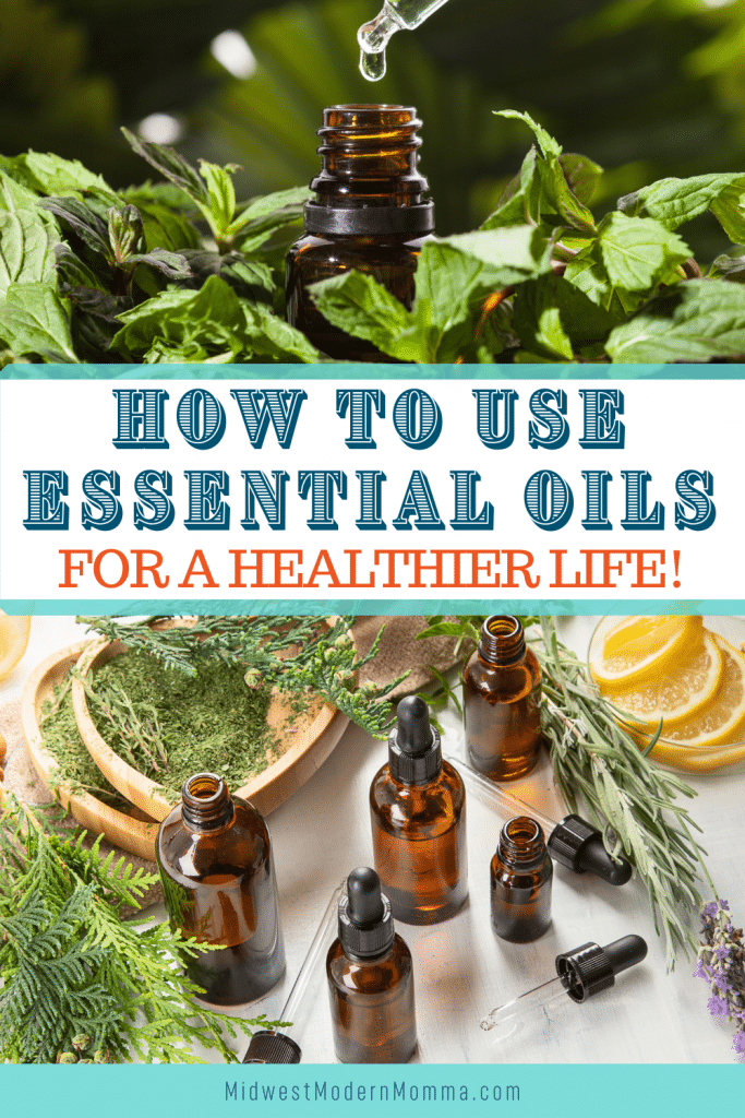 """Collage of herbs and essential oils with a caption reading """"How to Use Essential Oils for a Healthier Life""""."""