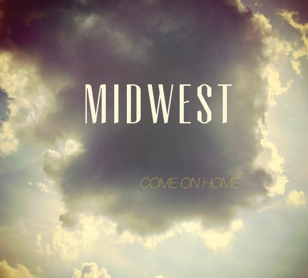 Come On Home EP - Midwest