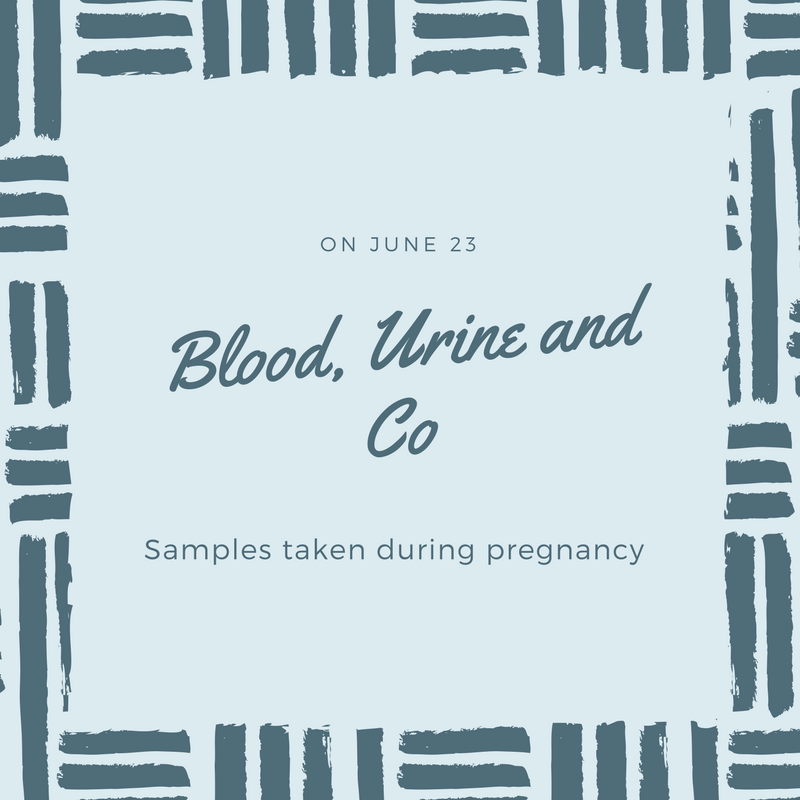 Blood, urine and Co taken during pregnancy