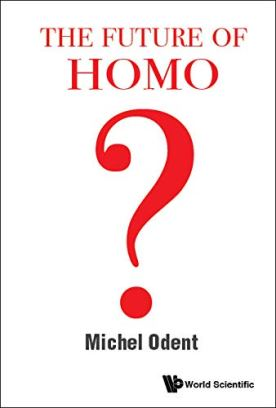 The Future of Homo?, by Michel Odent Book Cover