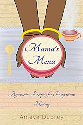 Mama's Menu: Ayurvedic Recipes for Postpartum Healing, by Ameya Duprey - Book Cover