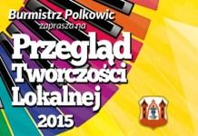2015-06-01 Przegląd Twórczości Lokalnej 2015 w Polkowicach