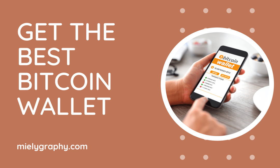 Get the best Bitcoin Wallet