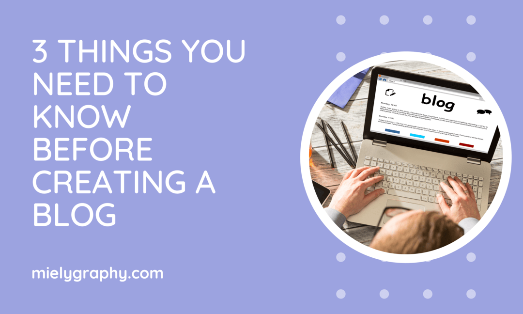 3 Things You Need to Know Before Creating a Blog