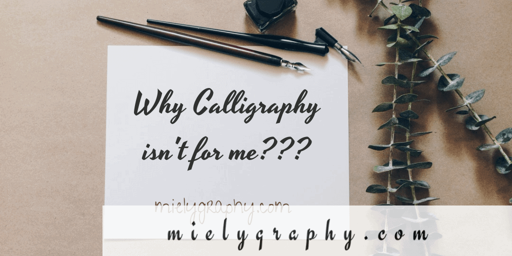 Why calligraphy isn't for me?