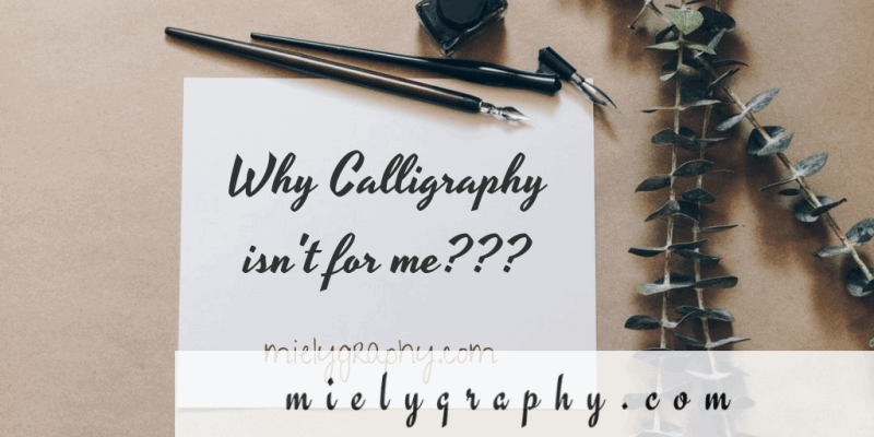 Why calligraphy isn't for me??