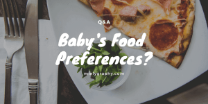 Does Babies Inherit Their Moms' Food Preferences?