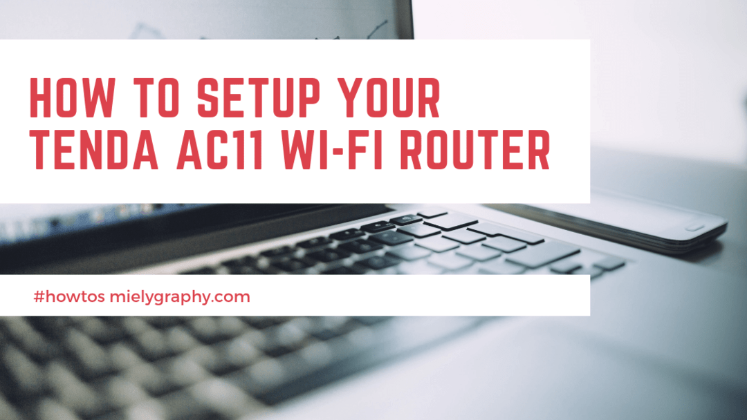 How to Set Up Tenda AC 11 Wi-Fi Router