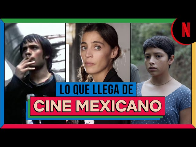 Netflix celebrará al cine mexicano con #QueMéxicoSeVea