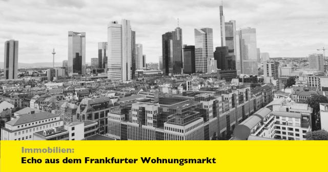 Immobilien-Echo aus dem Frankfurter Wohnungsmarkt