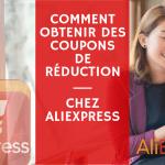 Gagner gratuitement des codes et coupons gratuits sur AliExpress