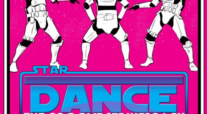 STAR WARS DANCE PARTY: THE GROOVE STRIKES BACK