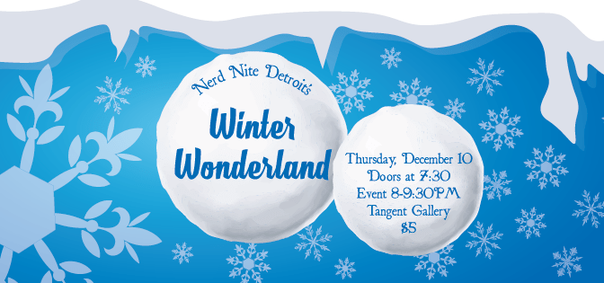 Nerd Nite Detroit's Winter Wonderland