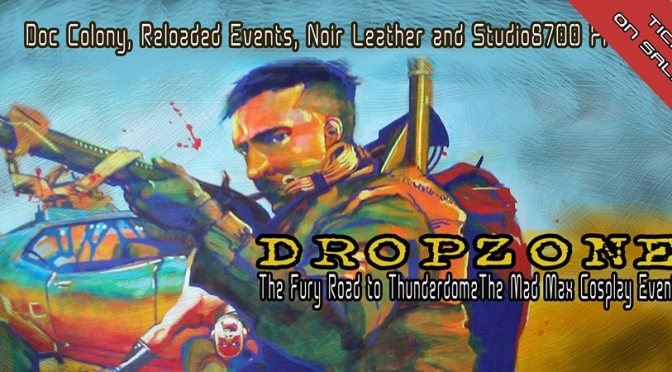 Fury Road to Thunderdome's Dropzone. A Mad Max Cosplay Event