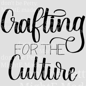 Crafting For The Culture SVG Cut-File