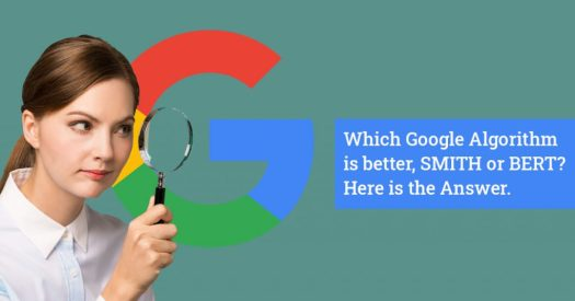 Which Google Algorithm is better, SMITH or BERT Here is the Answer-