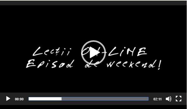 Lecții ON-LINE - Episod de weekend! 1
