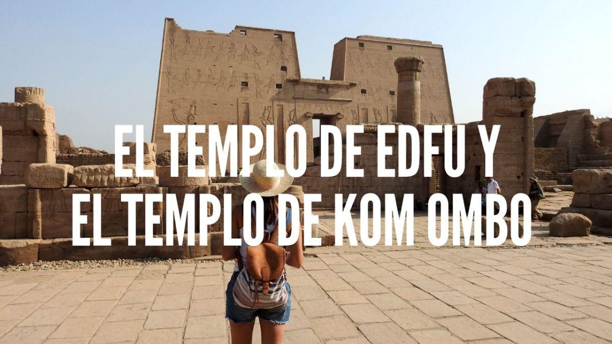 EL TEMPLO DE EDFU Y EL TEMPLO DE KOM OMBO