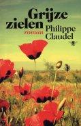 Philippe Claudel - Grijze zielen