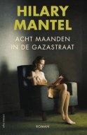 Hilary Mantel - acht maanden in de Gazastraat