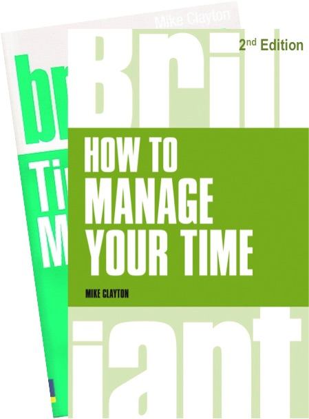 How to Manage your Time - 2nd Edition of Brilliant Time Management