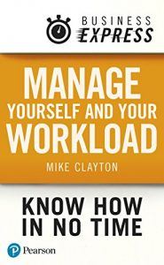 Managing Yourself and Your Workload