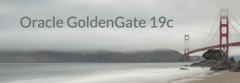 Oracle GoldenGate 19c is available for download for Linux