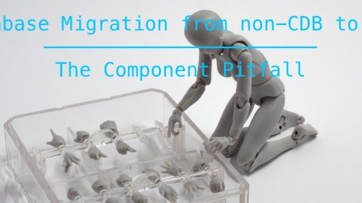 Database Migration from non-CDB to PDB - The Component Pitfall