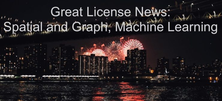 Great License News: Spatial and Graph, Machine Learning