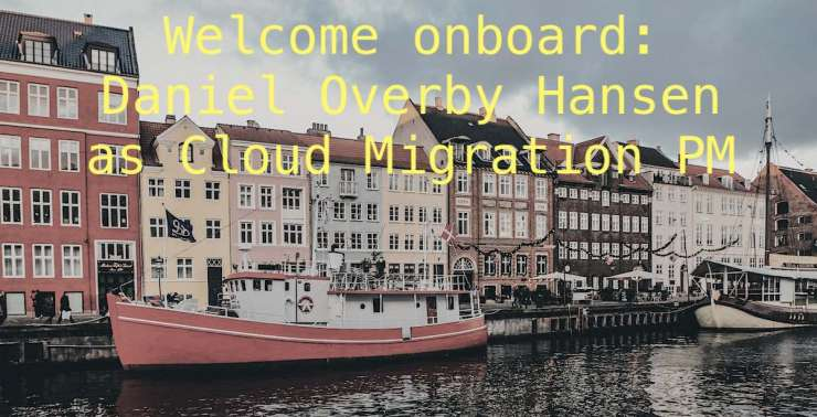 Welcome onboard: Daniel Overby Hansen as Cloud Migration PM