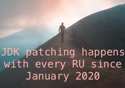 JDK patching happens with every RU since January 2020
