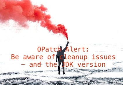 OPatch Alert: Be aware of cleanup issues - and the JDK version