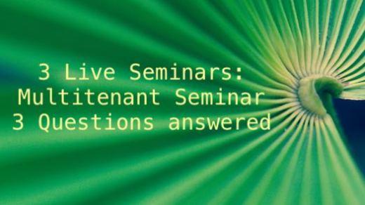 3 Live Seminars: Multitenant Seminar 3 Questions answered