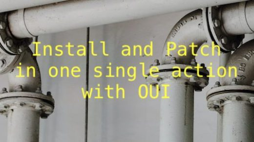 Install and Patch in one single action with OUI