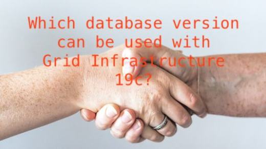 Which database version can be used with Grid Infrastructure 19c?