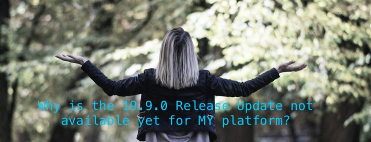 Why is the 19.9.0 Release Update not available yet for MY platform?