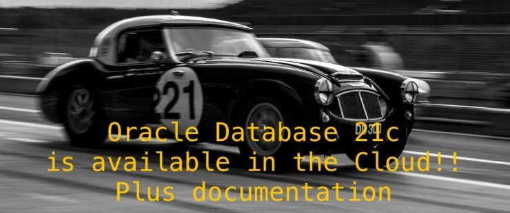 Oracle Database 21c is available in the cloud - plus documentation