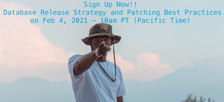 Sign Up Now: Database Release Strategy and Patching Best Practices on Feb 4 - 10am PST