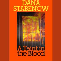 """A Taint In The Blood - Kate Shugak #14"" by Dana Stabenow - Kate toys with Jim Chopin and solves a thirty-year-old mystery"