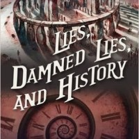 """Lies, Damned Lies and History -  The Chronicles of St Mary's #7"" by Jodi Taylor"