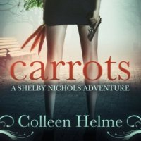 """Carrots - Shelby Nichols #1"" by Colleen Helme - clever enough to keep me reading but not funny enough to make me laugh"